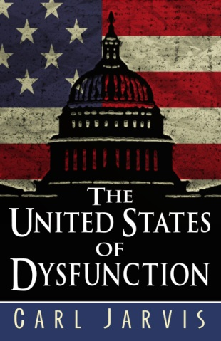 Carl Jarvis: United States of Dysfunction